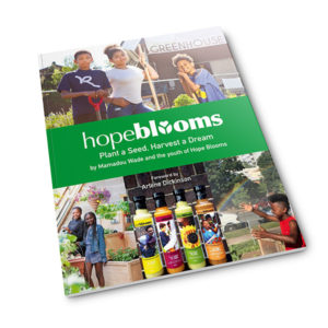 Hope Blooms: Plant a Seed, Harvest a Dream Book